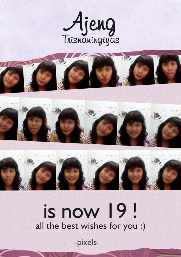 happy 19 ajeng :D